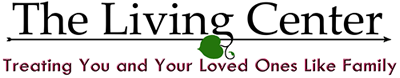 The Living Center: Treating You and Your Loved Ones Like Family
